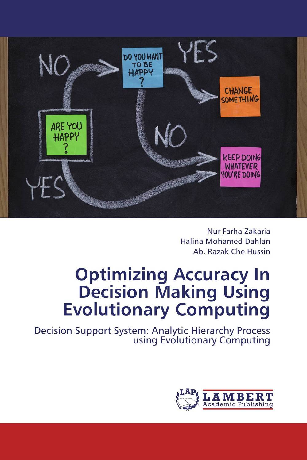 Optimizing Accuracy In Decision Making Using Evolutionary Computing