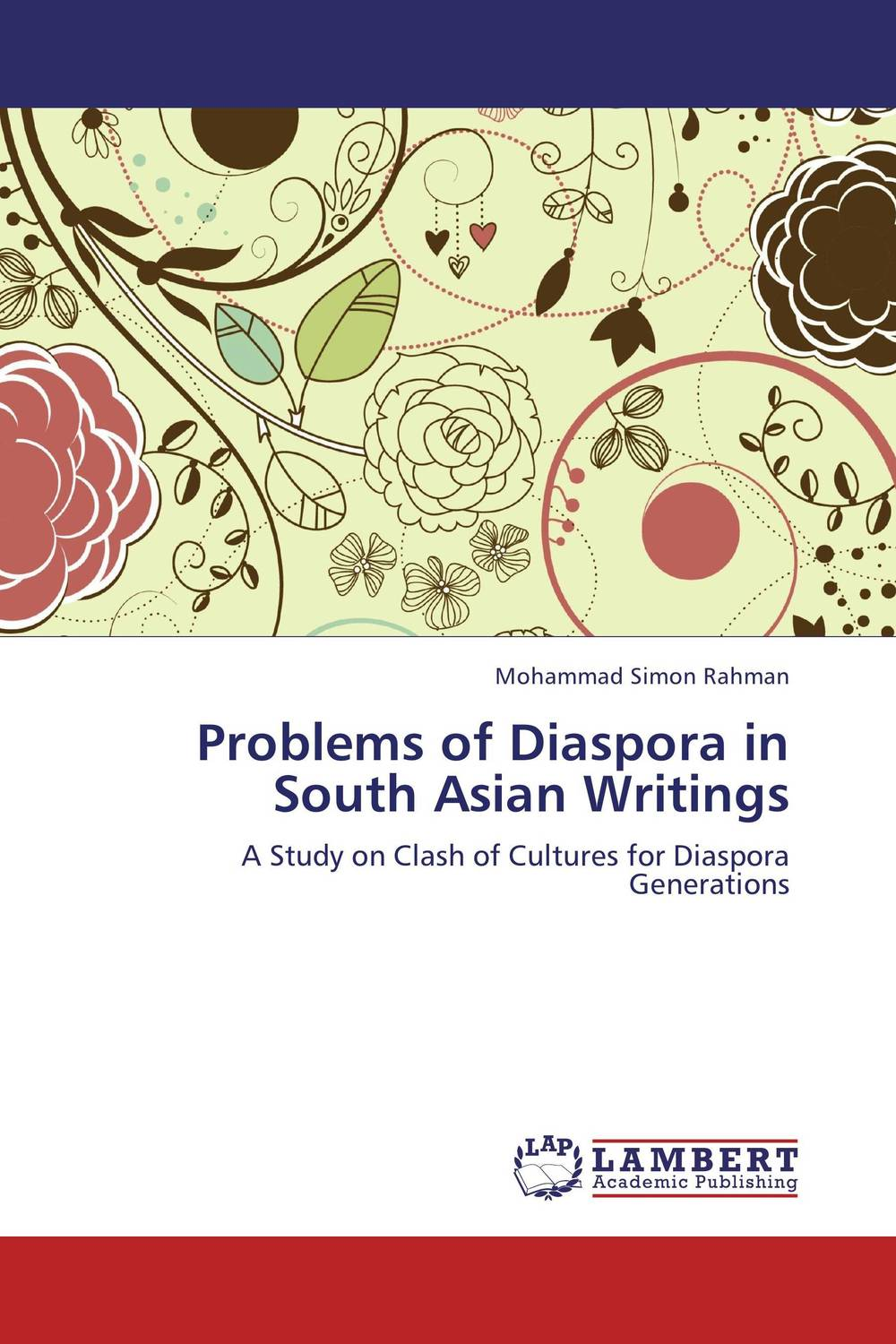 Problems of Diaspora in South Asian Writings