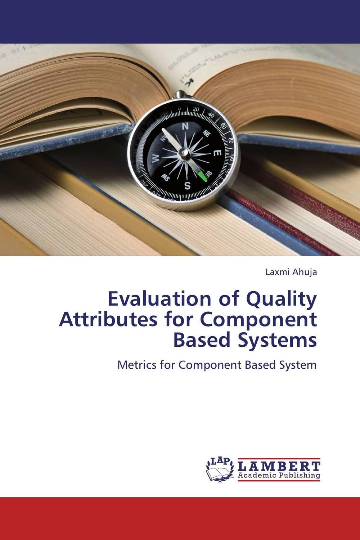 купить Evaluation of Quality Attributes for Component Based Systems по цене 4468 рублей