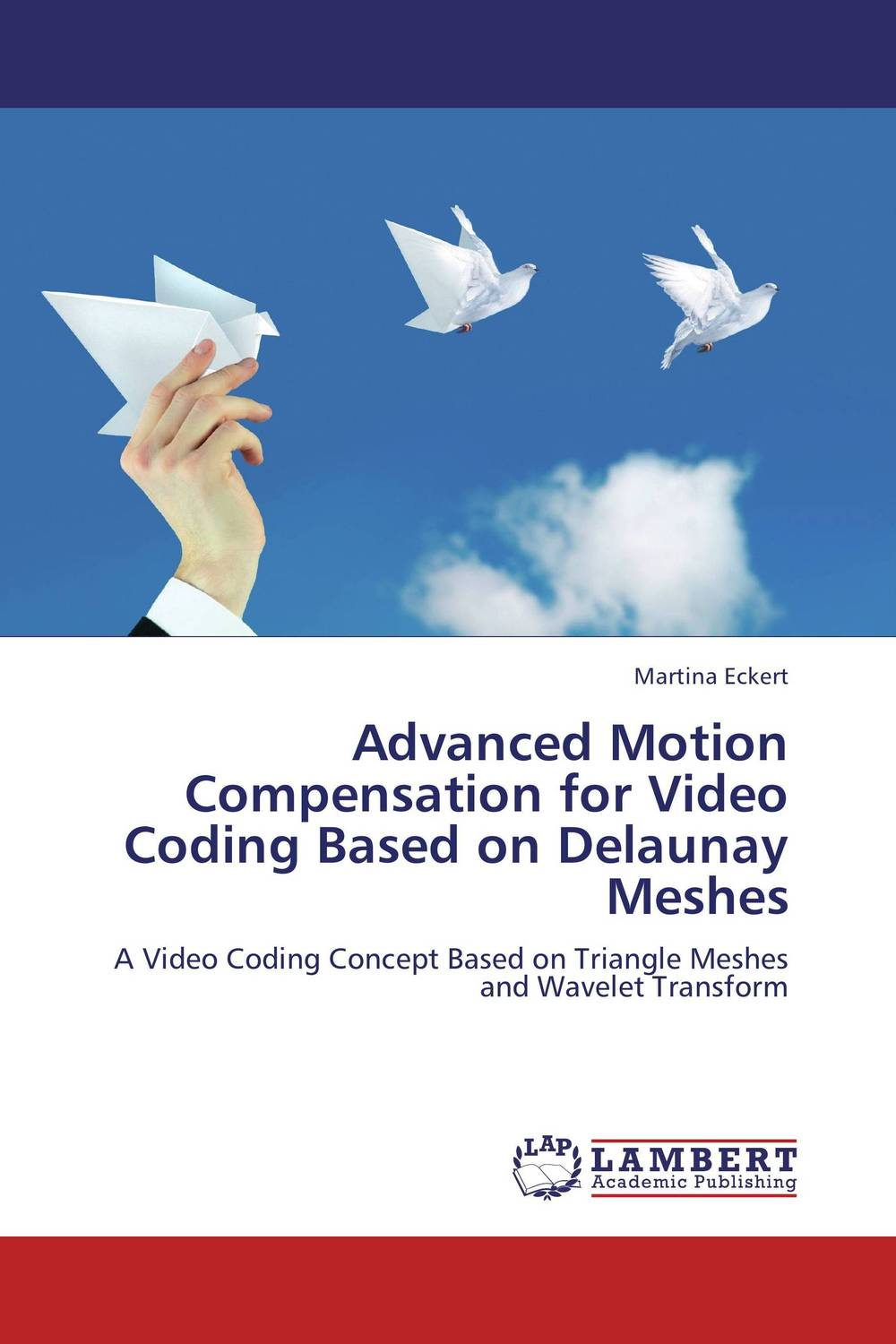 Advanced Motion Compensation for Video Coding Based on Delaunay Meshes advanced graph methods in 3d robots motion planning