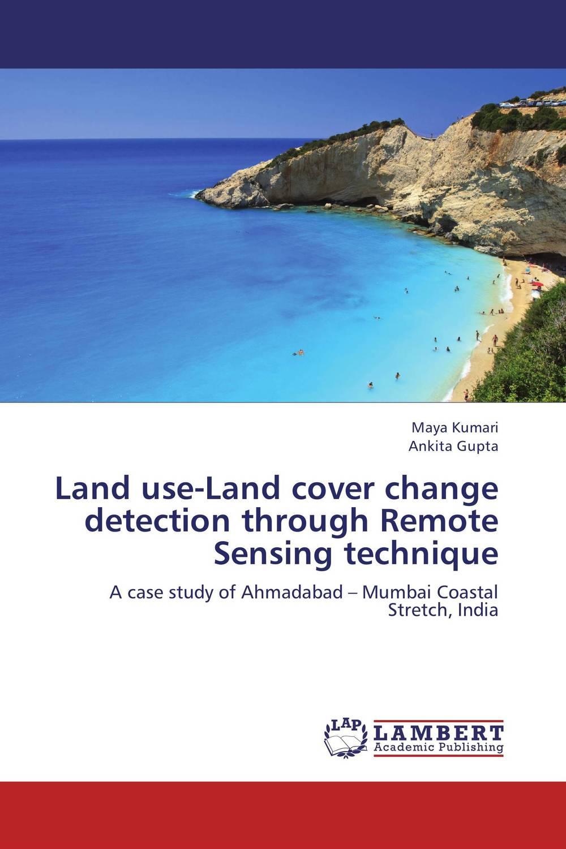 купить Land use-Land cover change detection through Remote Sensing technique по цене 5576 рублей