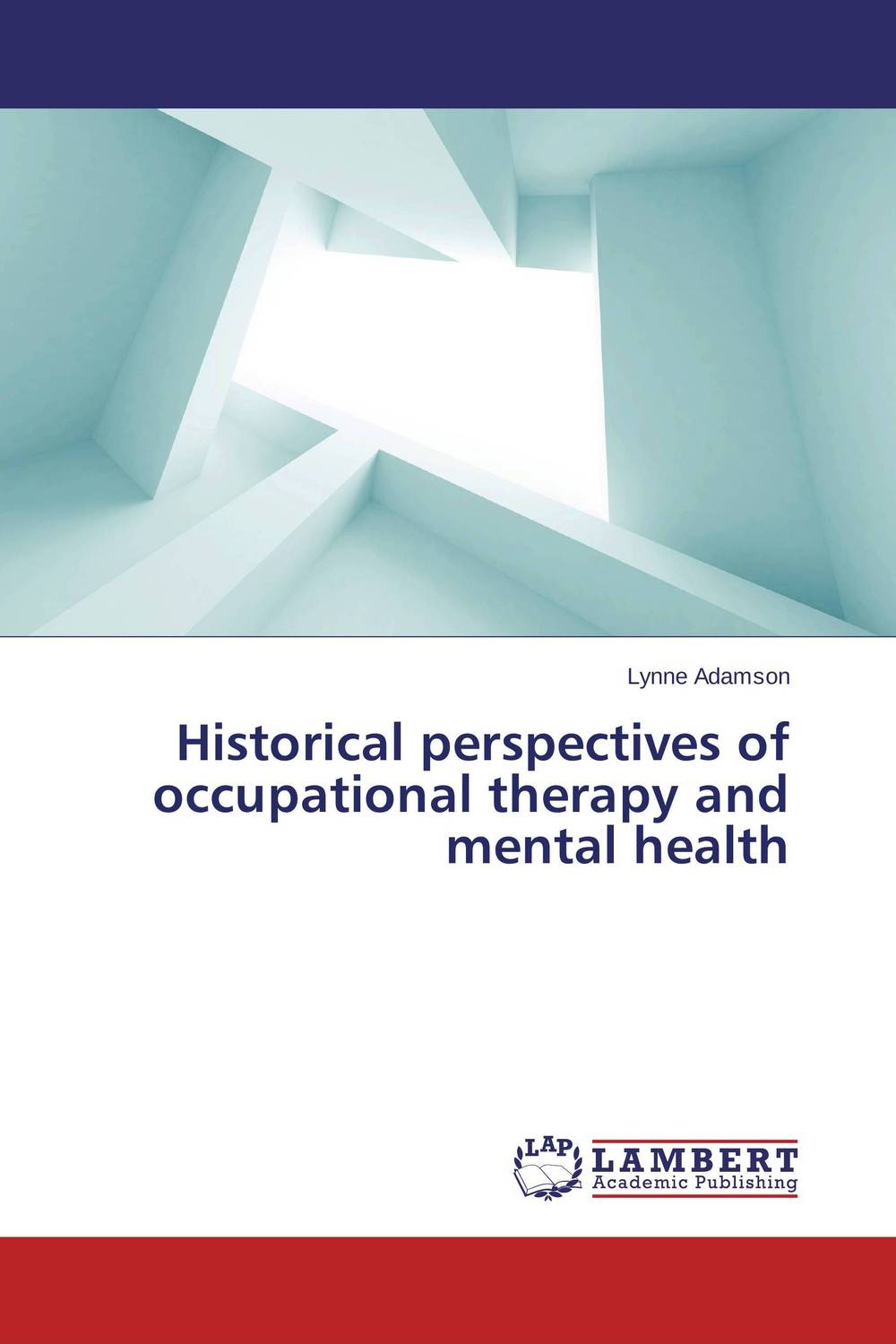 Historical perspectives of occupational therapy and mental health the role of evaluation as a mechanism for advancing principal practice