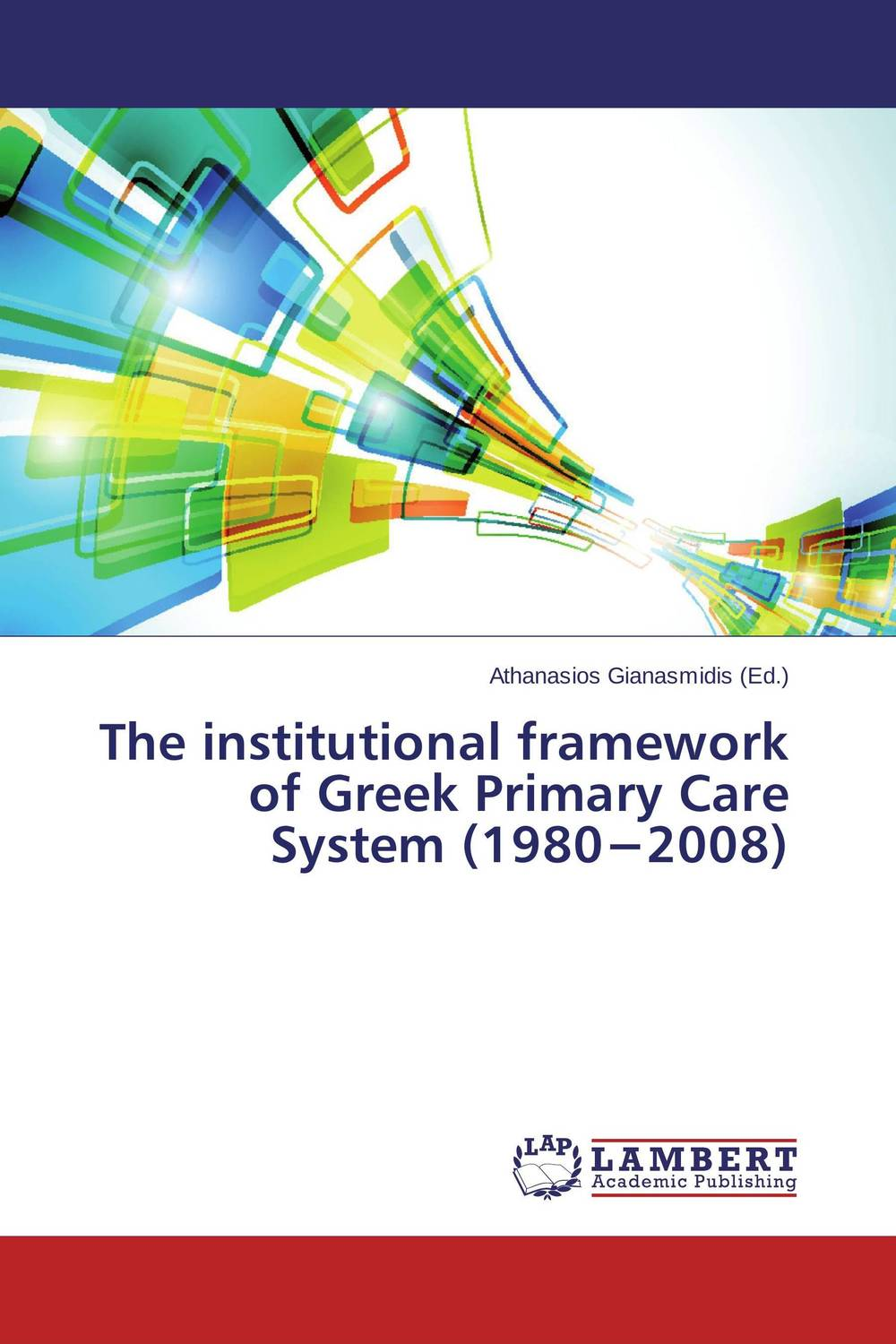The institutional framework of Greek Primary Care System (1980?2008)