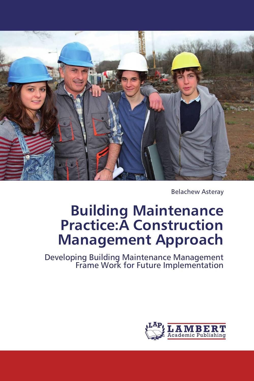 Building Maintenance Practice:A Construction Management Approach university management in practice and performance evaluation