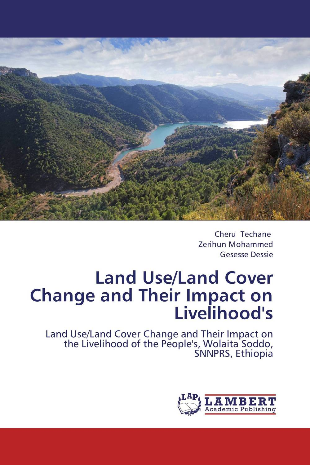 Land Use/Land Cover Change and Their Impact on Livelihood's land degradation assessment using geospatial technique