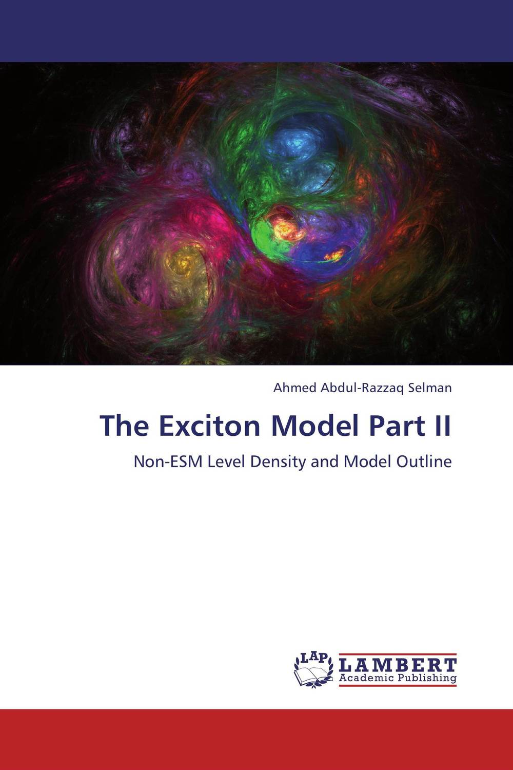 The Exciton Model Part II driven to distraction