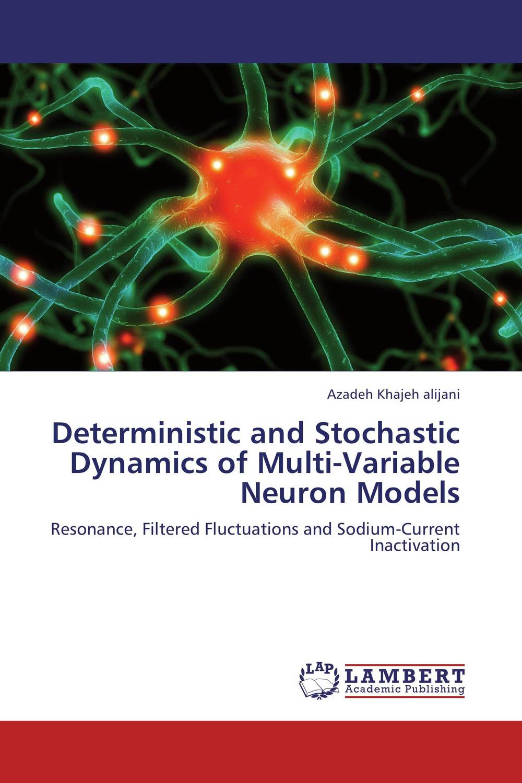 купить Deterministic and Stochastic Dynamics of Multi-Variable Neuron Models недорого