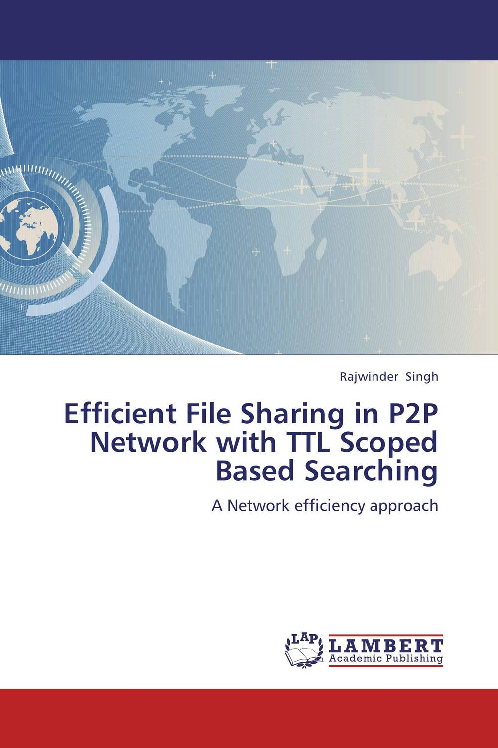 Efficient File Sharing in P2P Network with TTL Scoped Based Searching easy and secure real time file sharing system