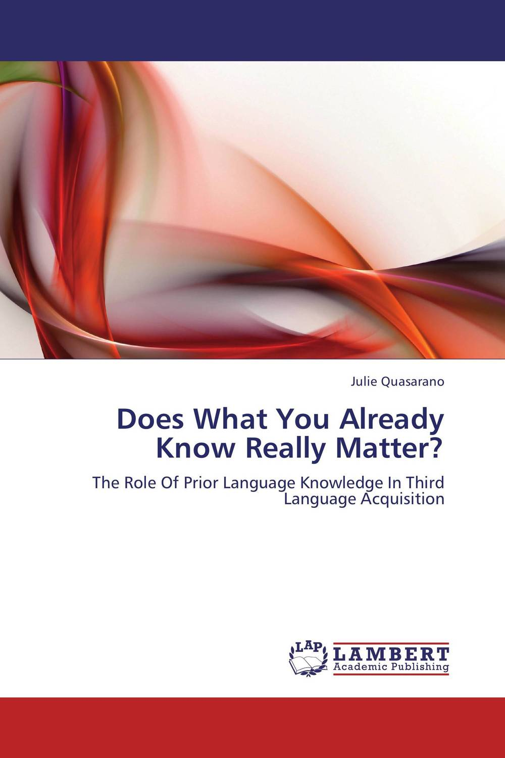 Does What You Already Know Really Matter? constructing a language – a usage–based theory of language acquisition