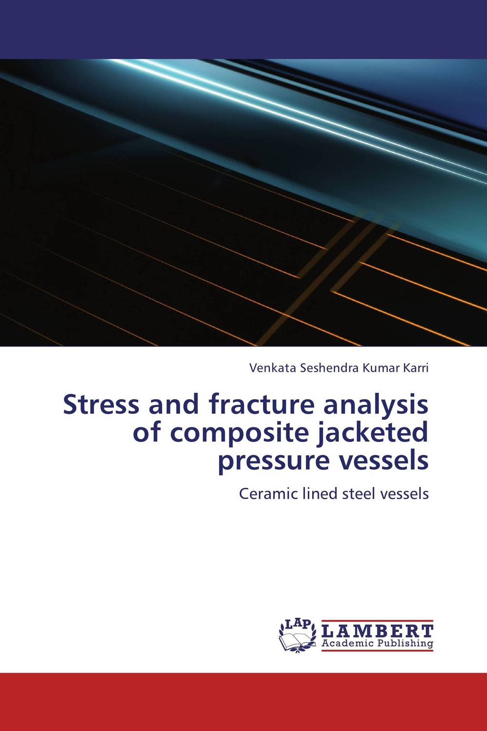 Stress and fracture analysis of composite jacketed pressure vessels computational modeling of damage and fracture in composite materials