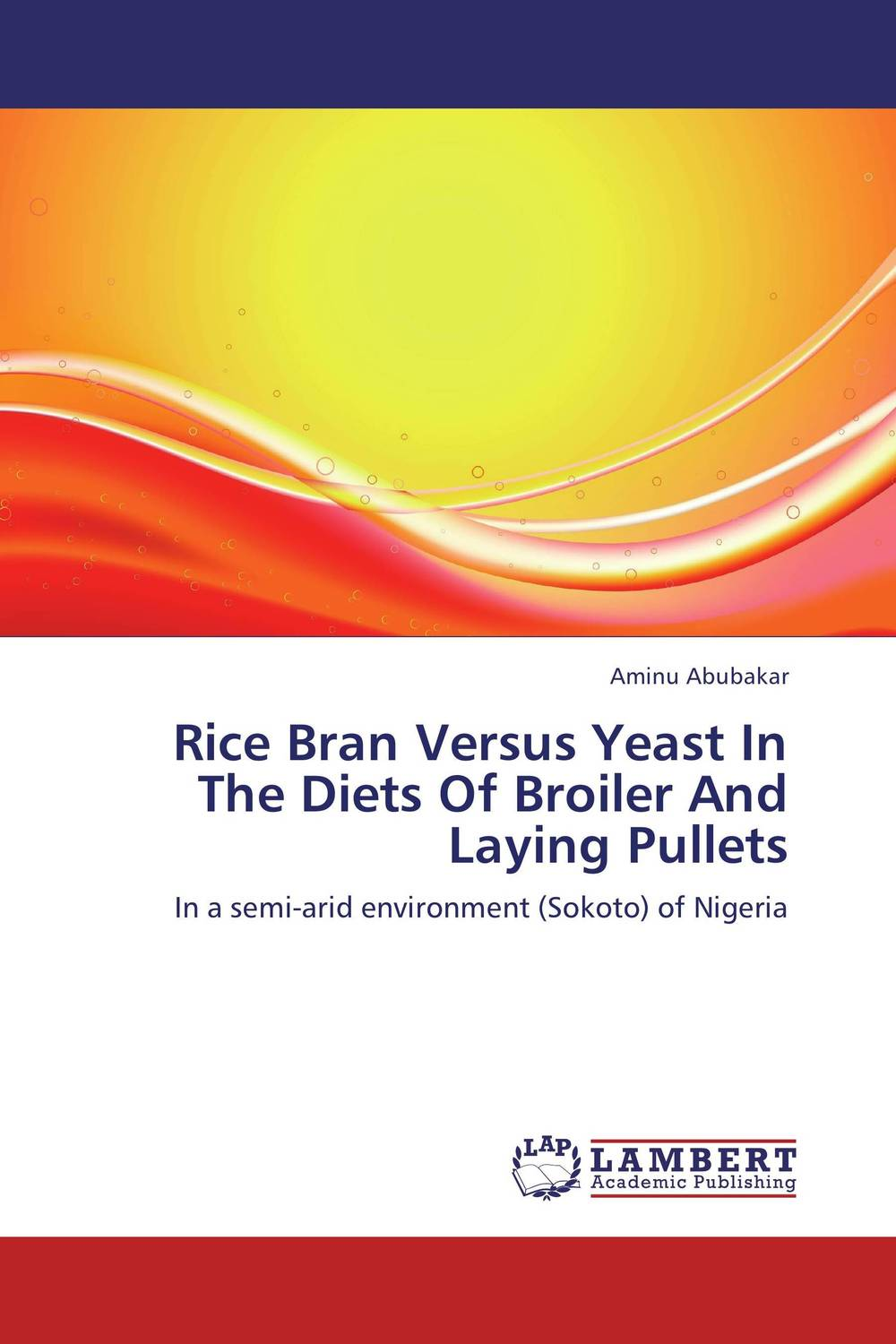 купить Rice Bran Versus Yeast In The Diets Of Broiler And Laying Pullets недорого
