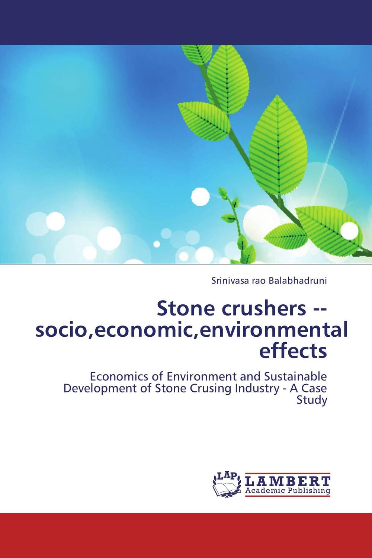 Stone crushers  socio,economic,environmental effects abhaya kumar naik socio economic impact of industrialisation