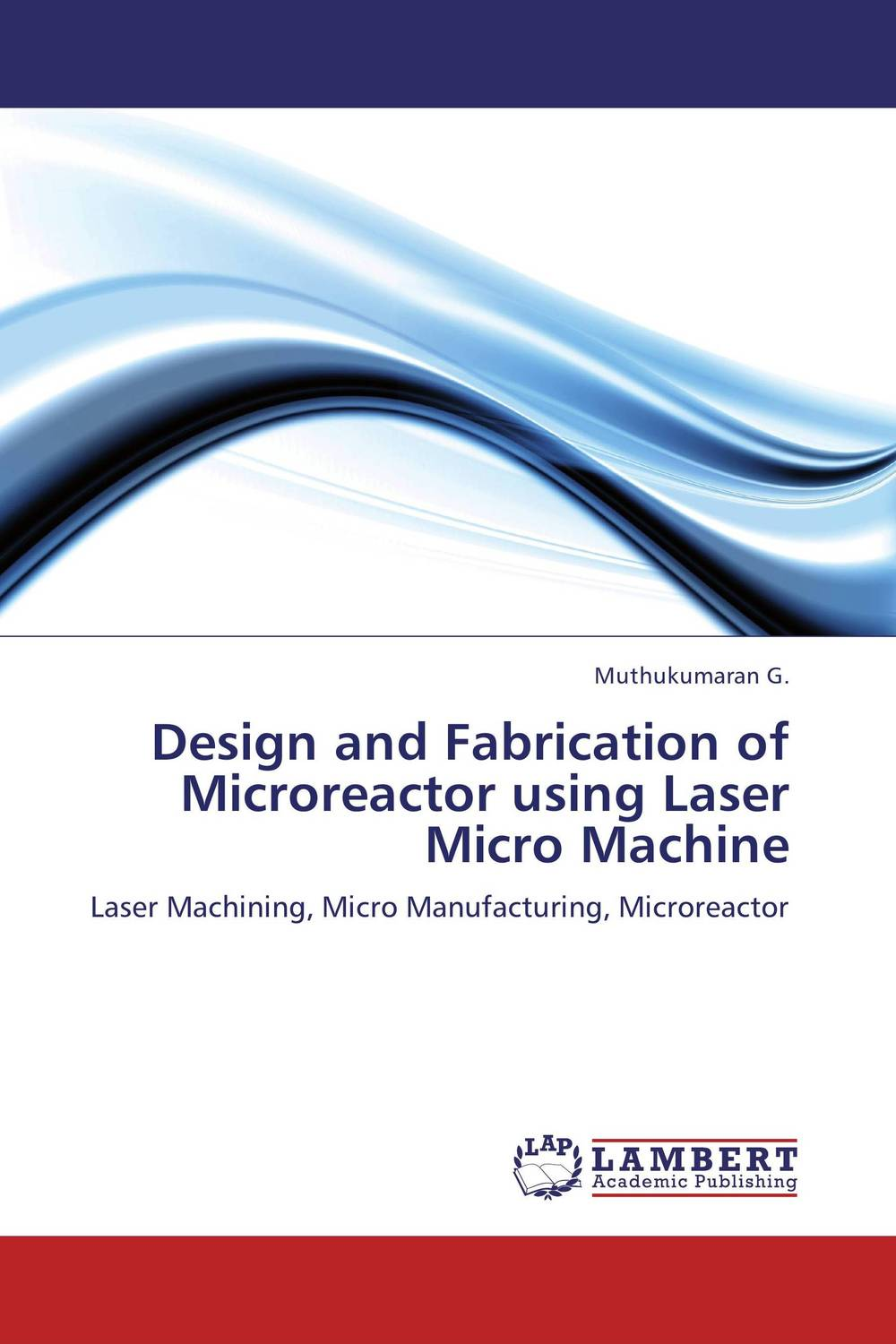 Design and Fabrication of Microreactor using Laser Micro Machine design fabrication