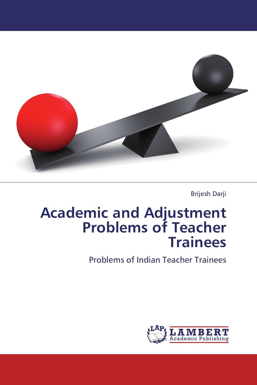 Academic and Adjustment Problems of Teacher Trainees antonaros s the teacher s basic tools the teacher as manager