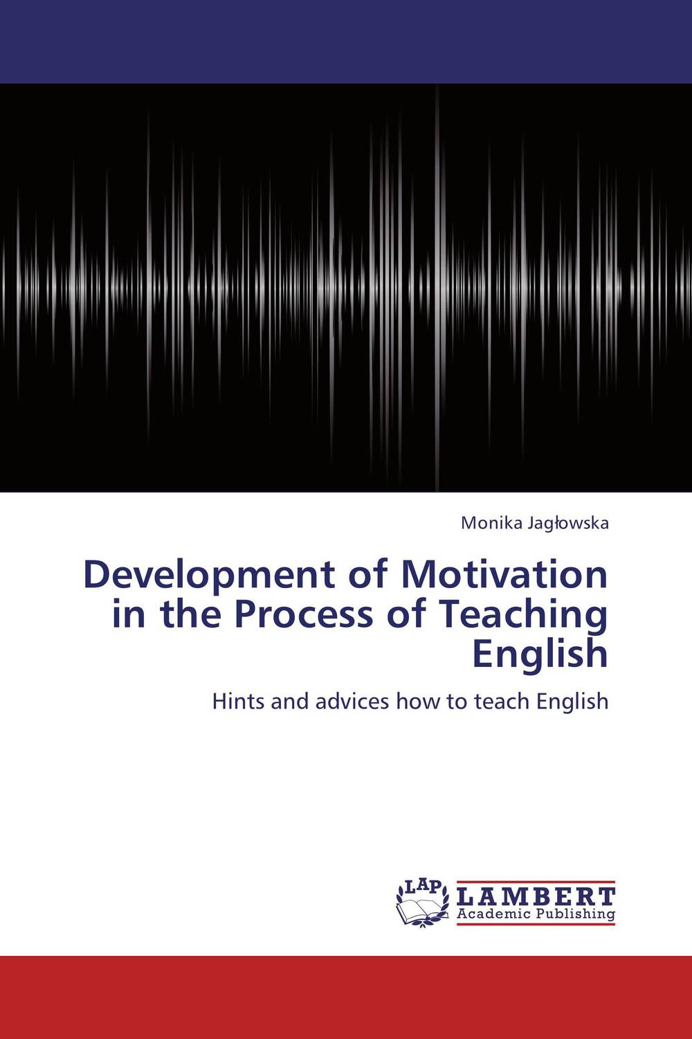 Development of Motivation in the Process of Teaching English pedagogical concerns in management of english language teaching