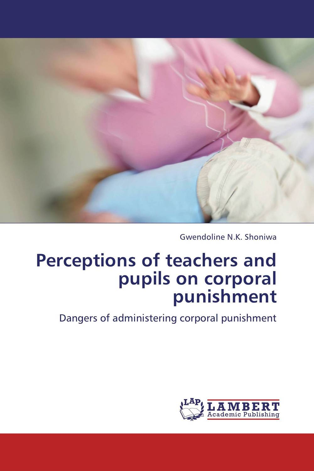 Perceptions of teachers and pupils on corporal punishment teachers' perceptions of the teacher evaluation instrument and process