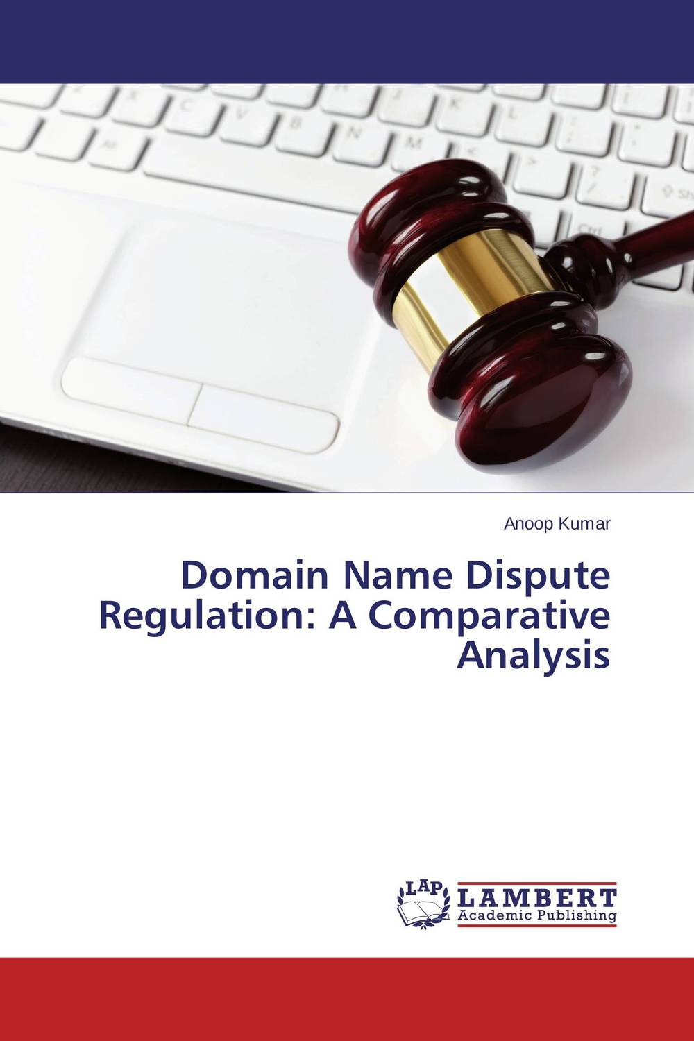 Domain Name Dispute Regulation: A Comparative Analysis who controls the internet illusions of a borderless world