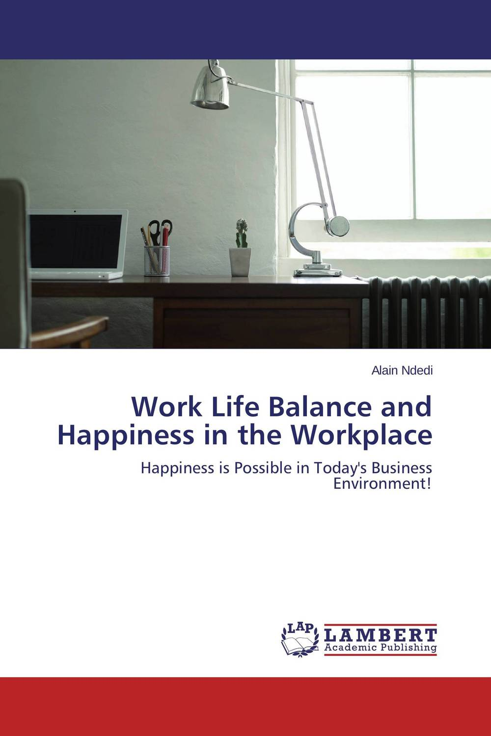 Work Life Balance and Happiness in the Workplace paula boehme the perceptions of work life balance benefits