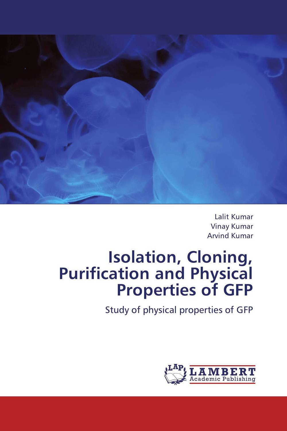 Isolation, Cloning, Purification and Physical Properties of GFP rakesh singh amit kumar singh and g k garg cloning of glna from bacillus brevis