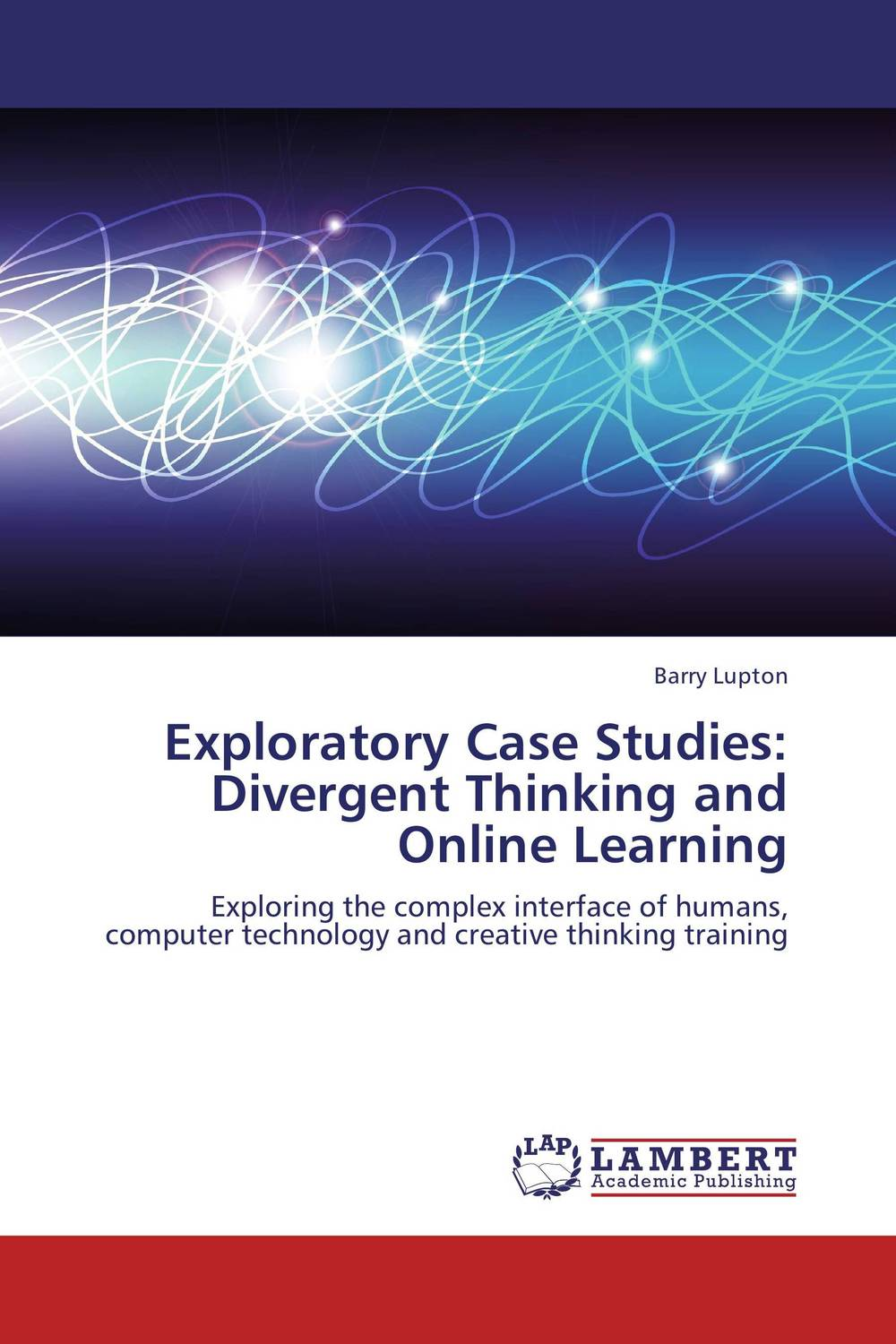 Exploratory Case Studies: Divergent Thinking and Online Learning four a divergent collection