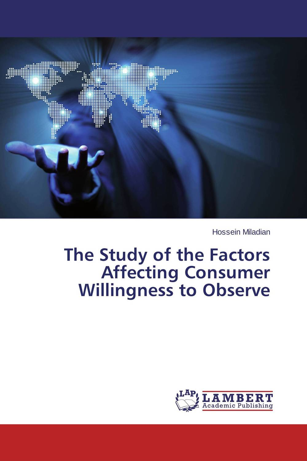The Study of the Factors Affecting Consumer Willingness to Observe eric holtzclaw v laddering unlocking the potential of consumer behavior