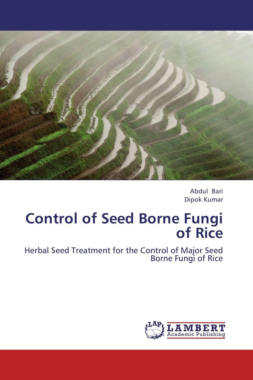 Control of Seed Borne Fungi of Rice michael j carlile the fungi