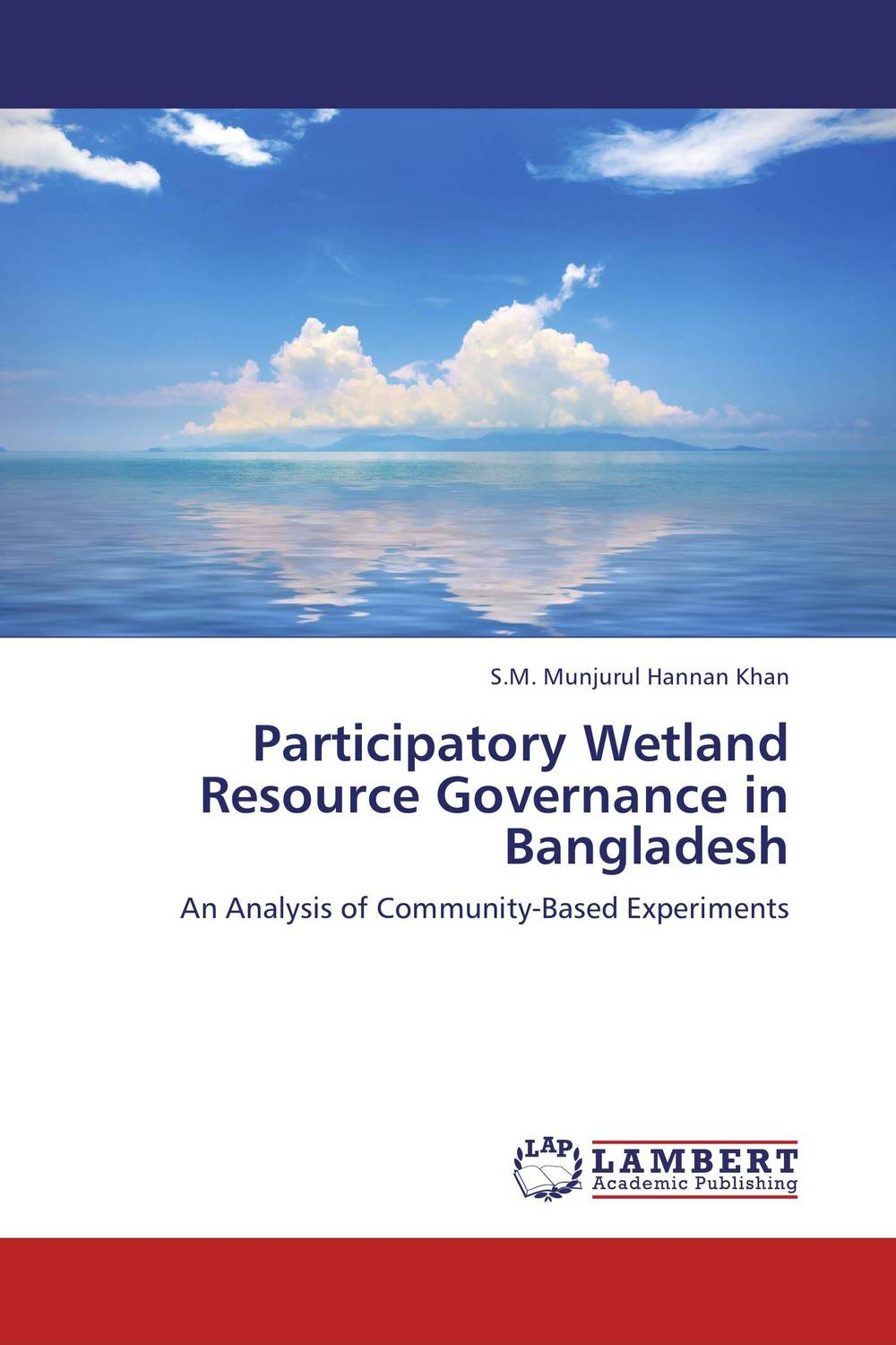 Participatory Wetland Resource Governance in Bangladesh affair of state an