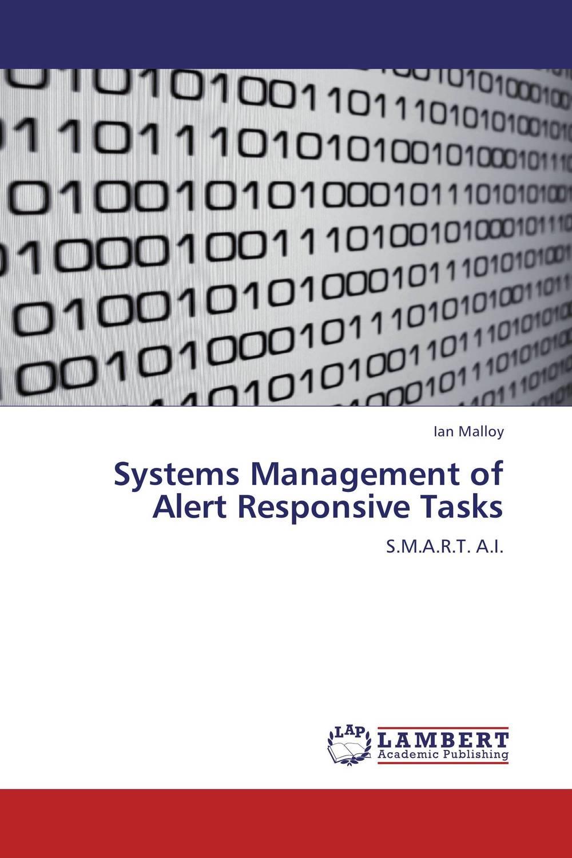 Systems Management of Alert Responsive Tasks julian birkinshaw reinventing management smarter choices for getting work done
