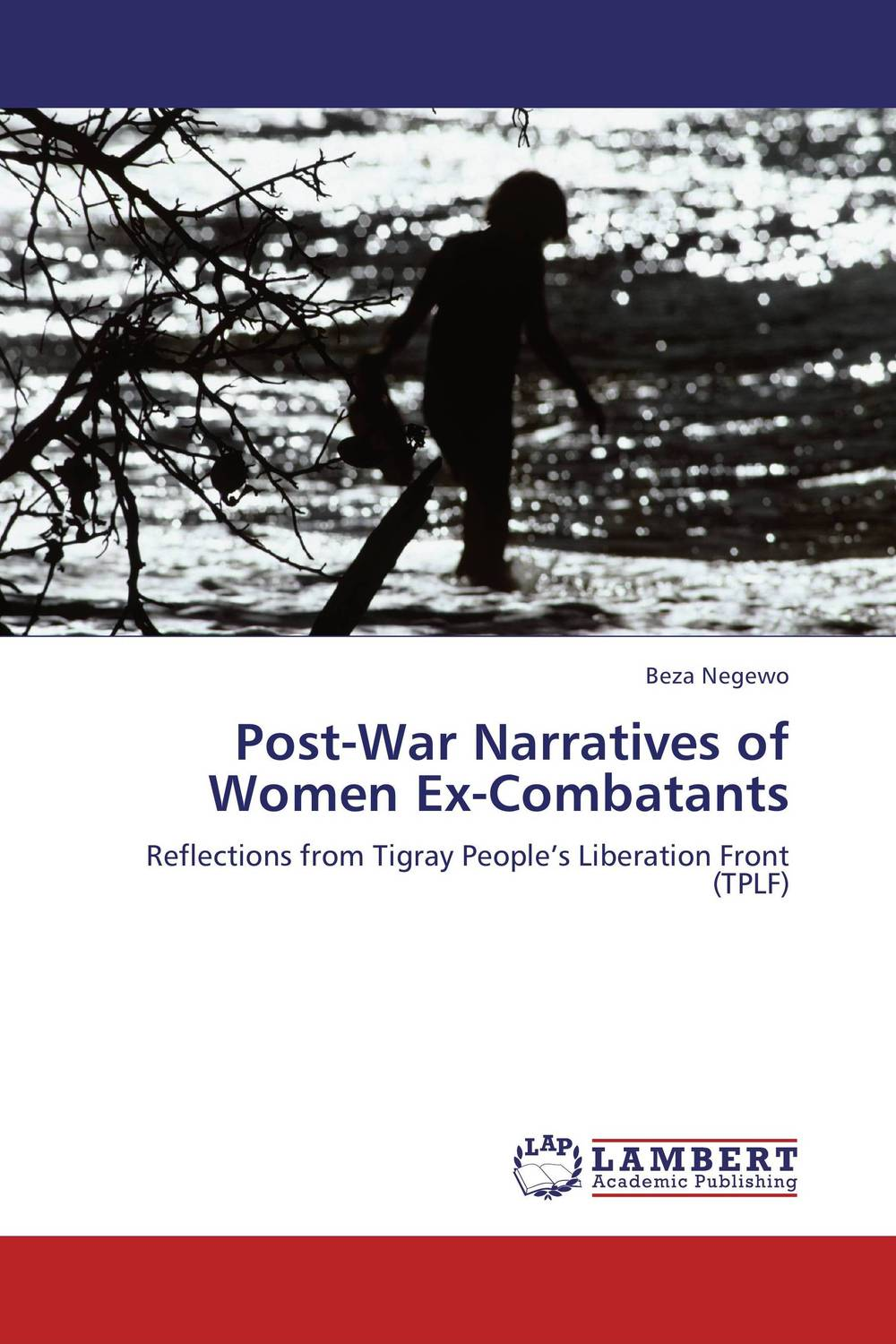 Post-War Narratives of Women Ex-Combatants elena fishtik sara laws are keeping silence during the war