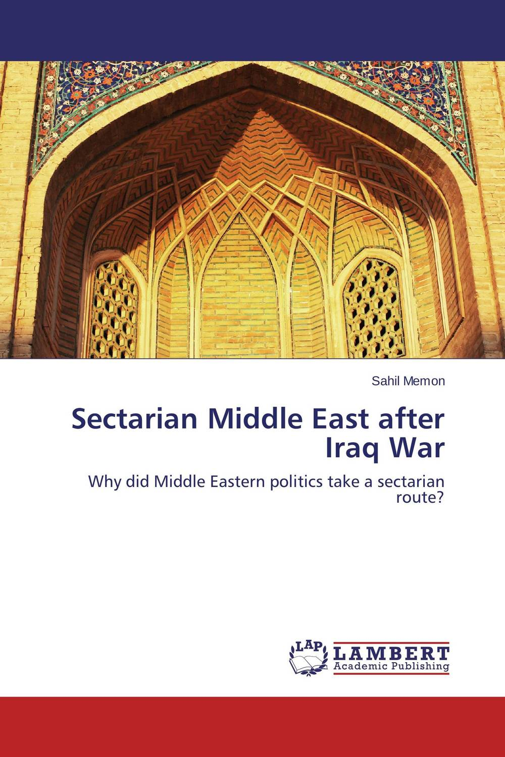 Sectarian Middle East after Iraq War the great war and the middle east