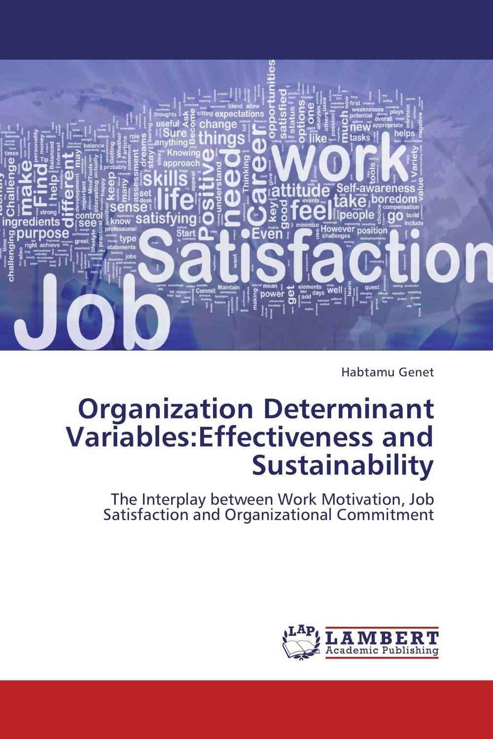 Organization Determinant Variables:Effectiveness and Sustainability impact of job satisfaction on turnover intentions