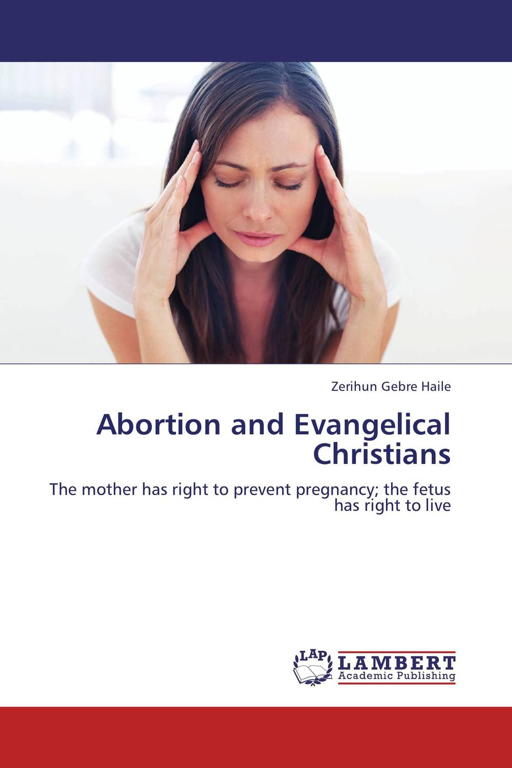 Abortion and Evangelical Christians the morality of abortion and euthanasia