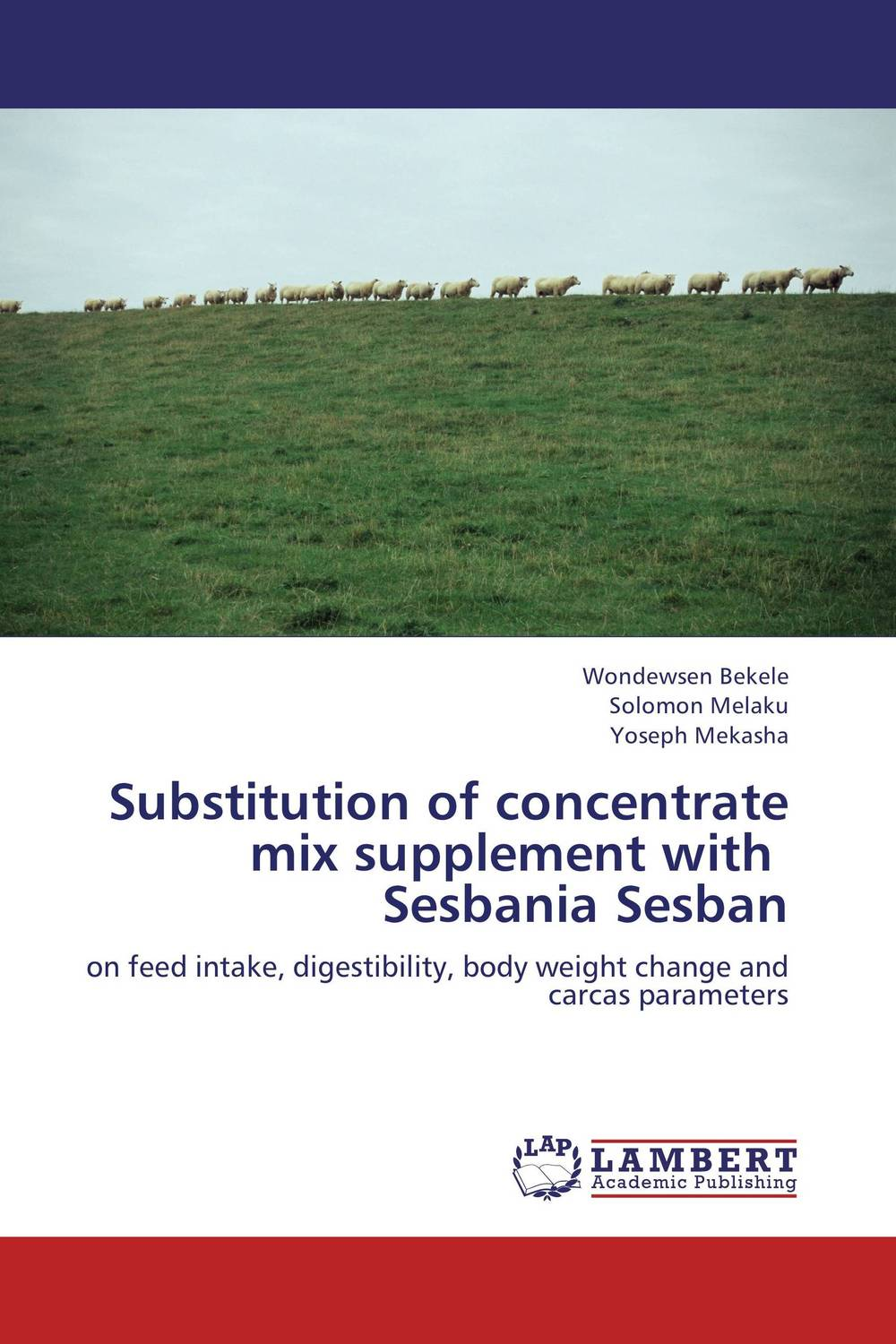 Substitution of concentrate mix supplement with   Sesbania Sesban jaydeb bhaumik and satyajit das substitution permutation network type block cipher