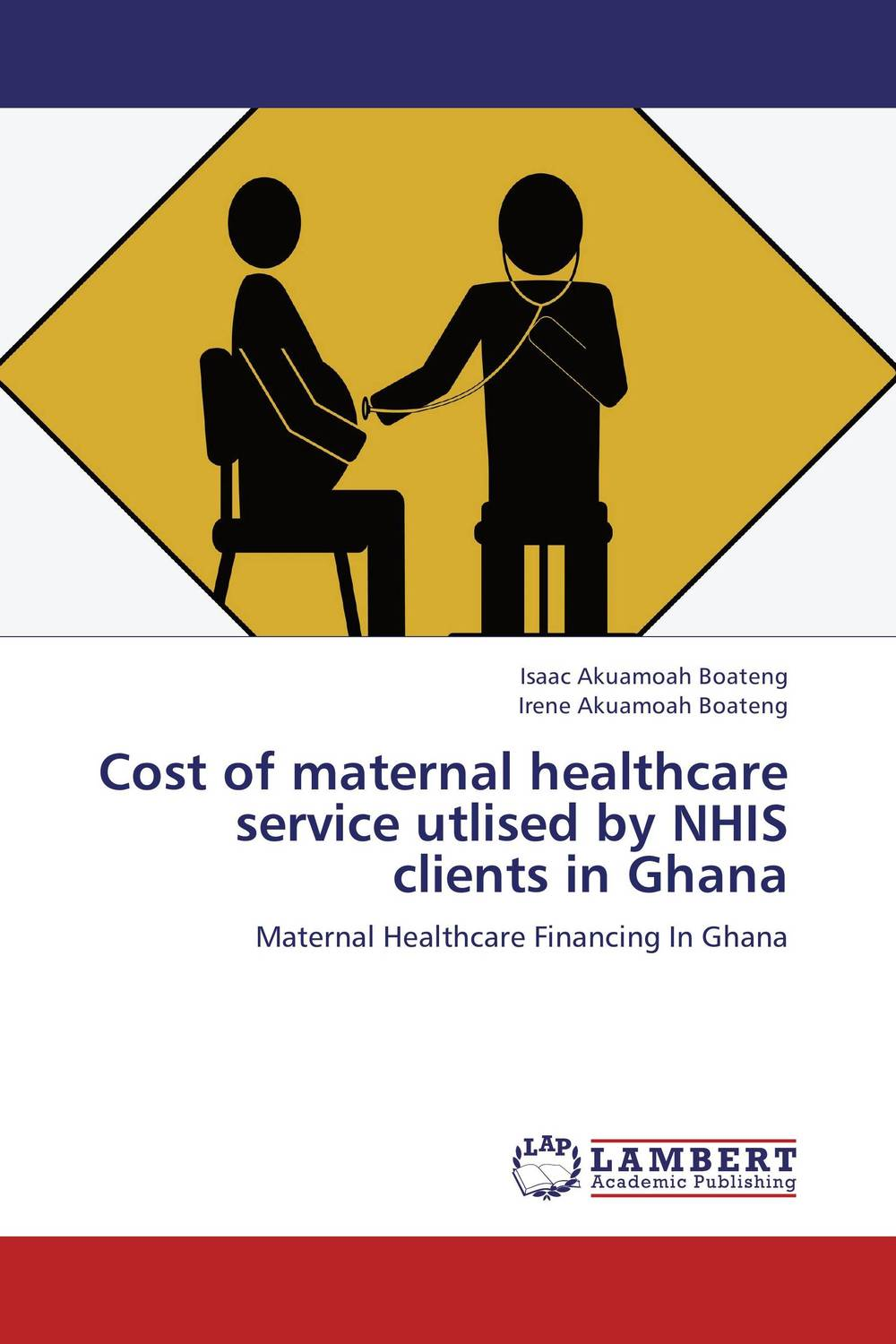 Cost of maternal healthcare service utlised by NHIS clients in Ghana cost of maternal healthcare service utlised by nhis clients in ghana