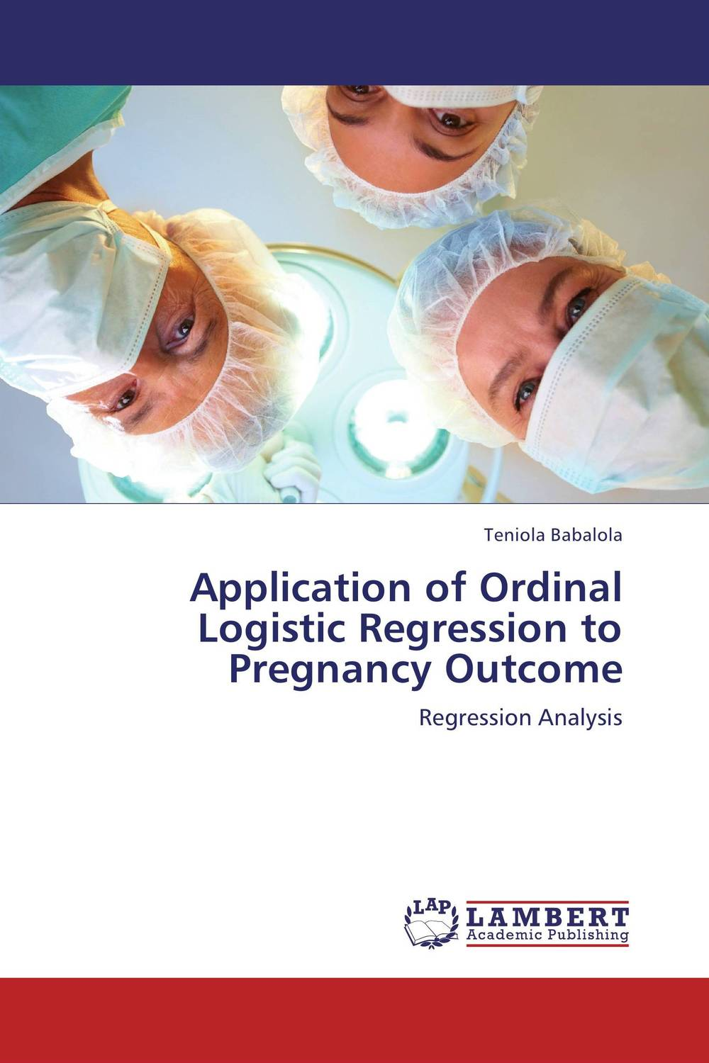 Application of Ordinal Logistic Regression to Pregnancy Outcome logistic management