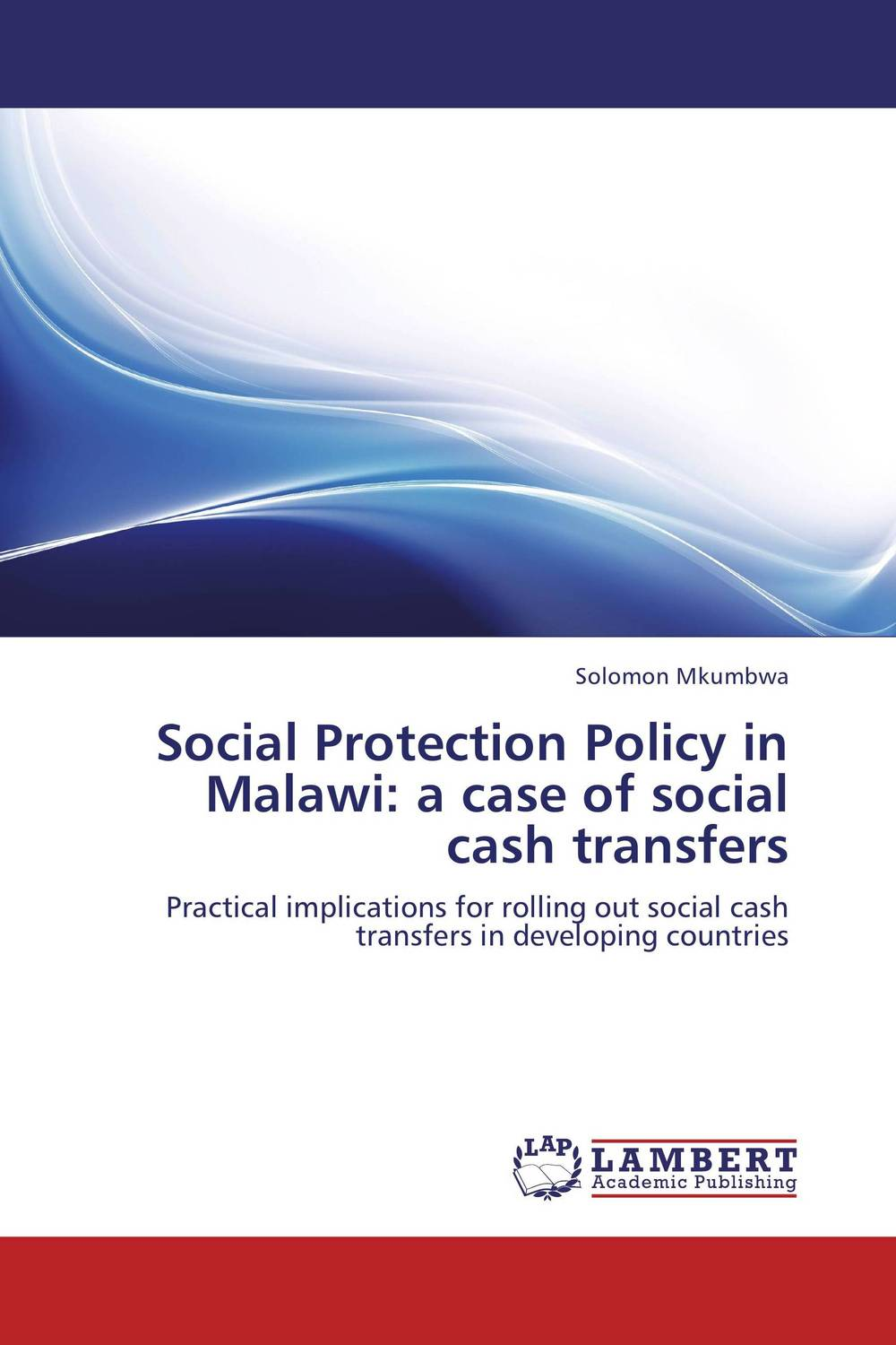 Social Protection Policy in Malawi: a case of social cash transfers the viabilities of musyarakah as social protection mechanism