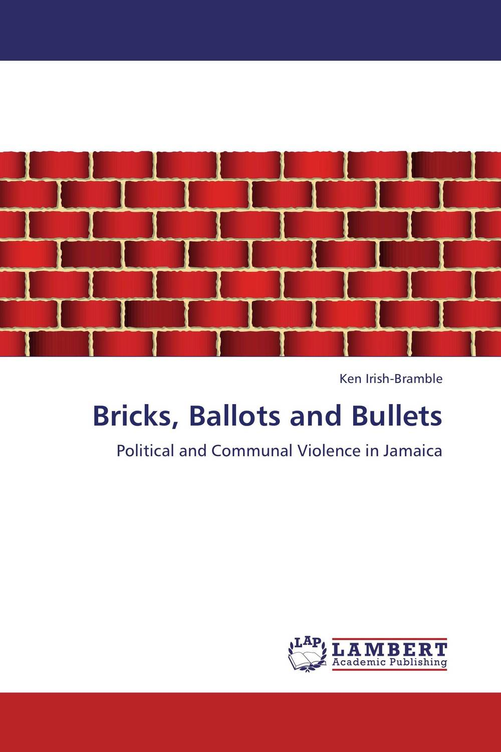 Bricks, Ballots and Bullets nation gender and cultures of violence