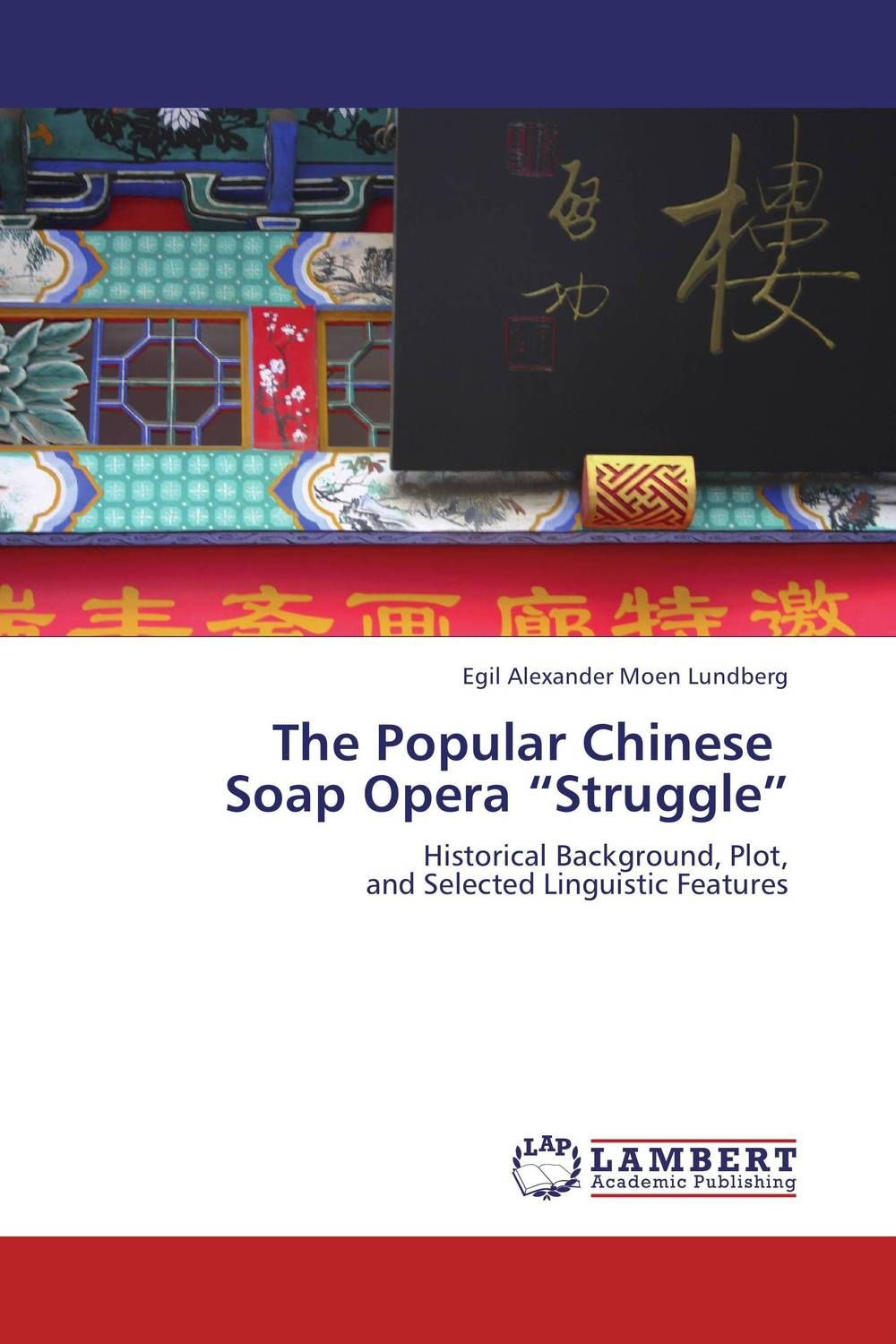 "The Popular Chinese   Soap Opera ""Struggle"" a learner s chinese dictionary illustrations of the usages"