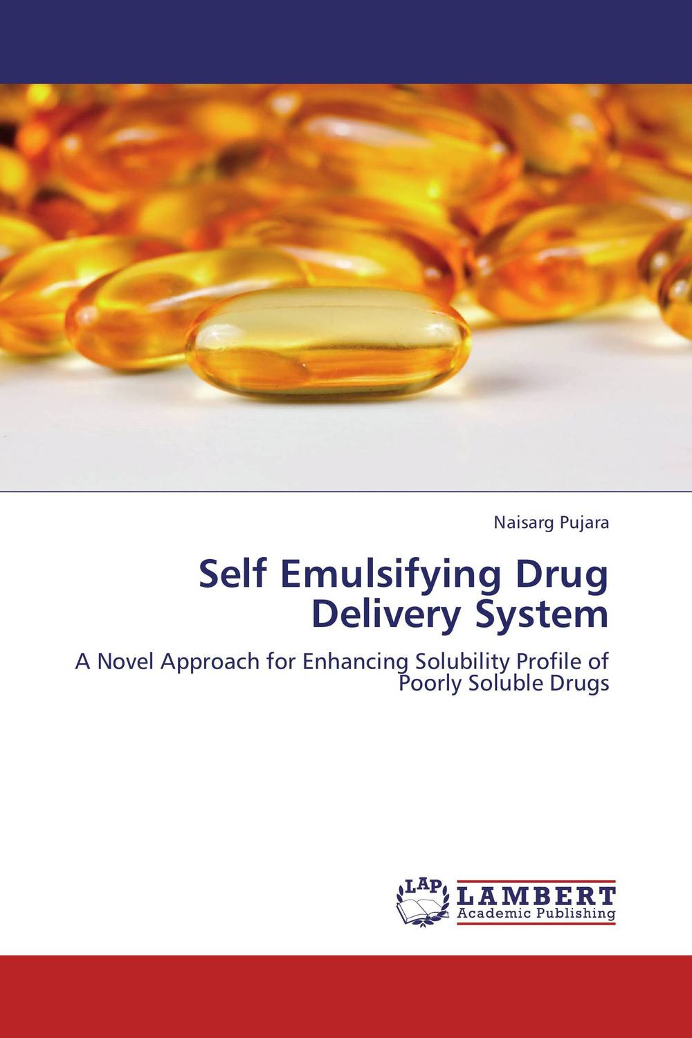 Self Emulsifying Drug Delivery System abhishek kumar sah sunil k jain and manmohan singh jangdey a recent approaches in topical drug delivery system
