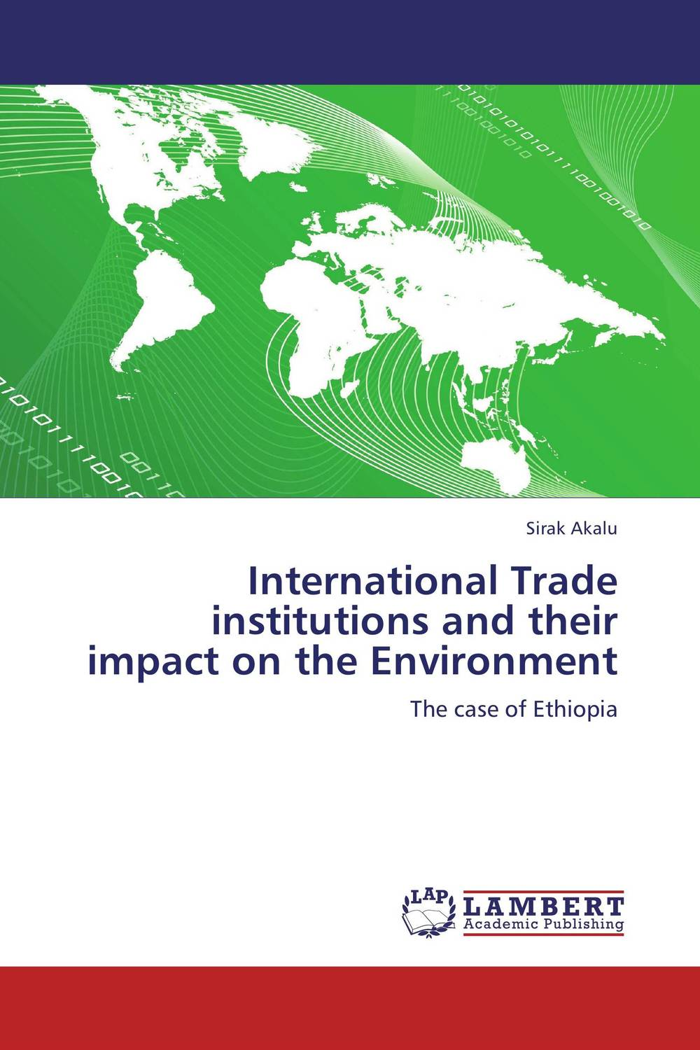 International Trade institutions and their impact on the Environment the european union and democracy the impact on international trade