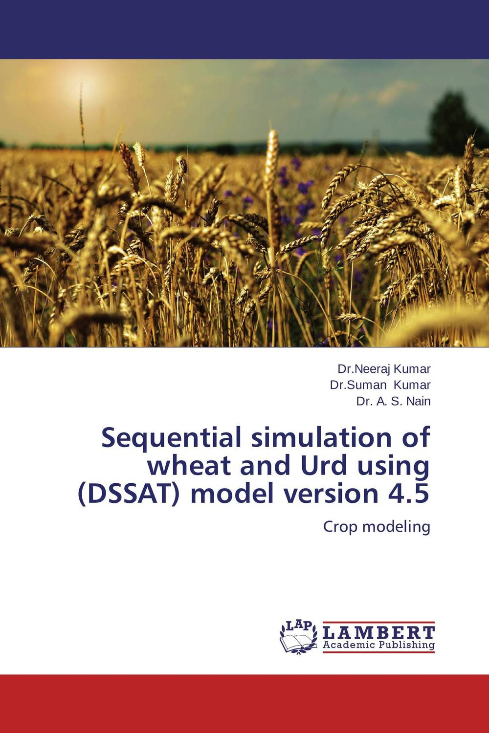 Sequential simulation of wheat and Urd using (DSSAT) model version 4.5 narinder kumar sharma h p singh and j s samra poplar and wheat agroforestry system