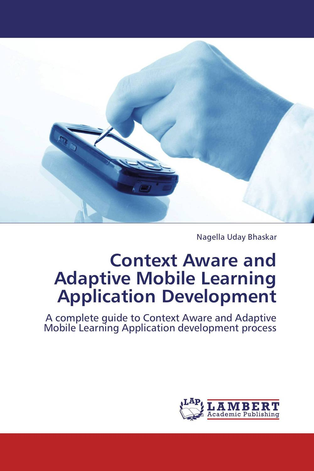 Context Aware and Adaptive Mobile Learning Application Development mastering mobile learning
