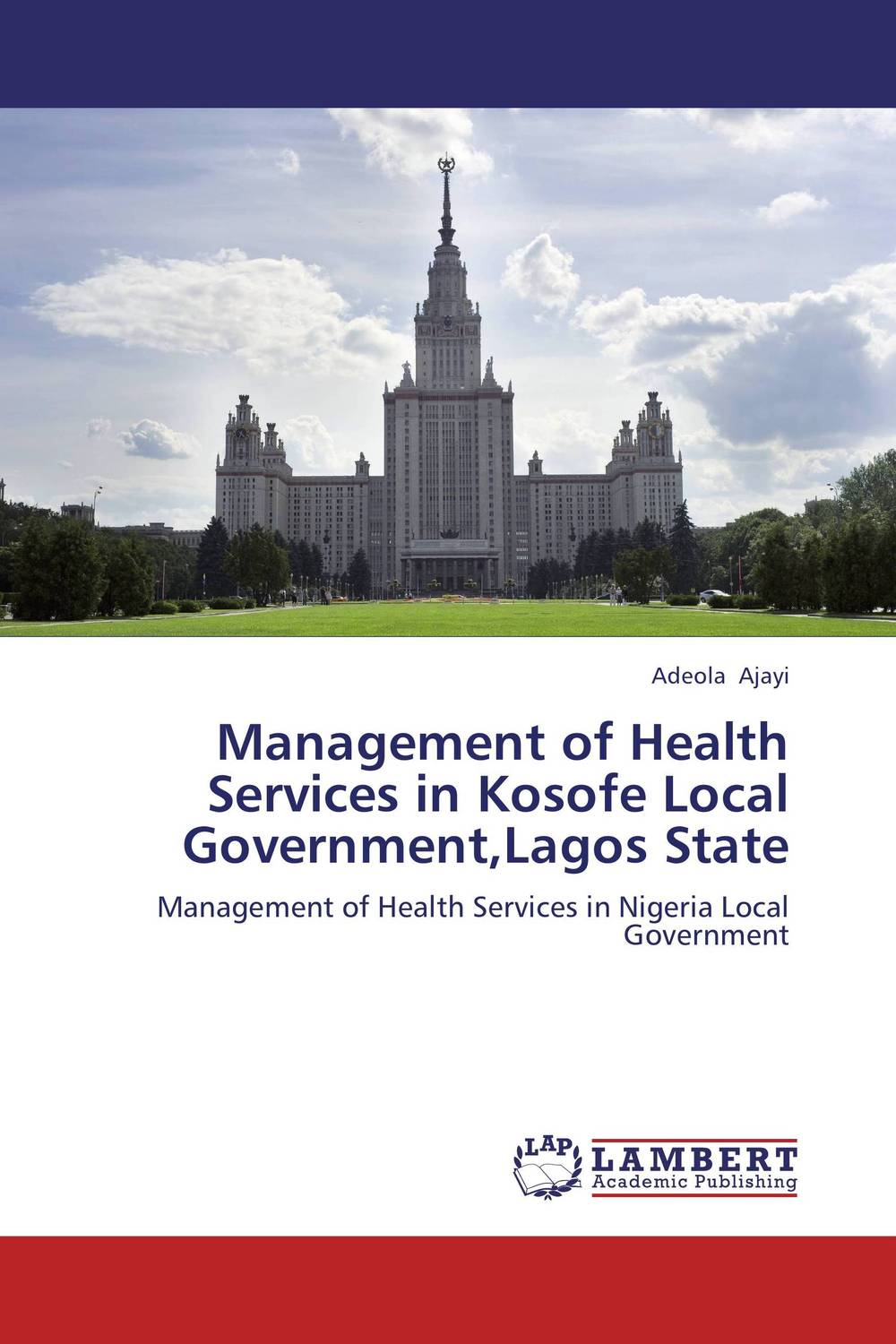 купить Management of Health Services in Kosofe Local Government,Lagos State по цене 4468 рублей