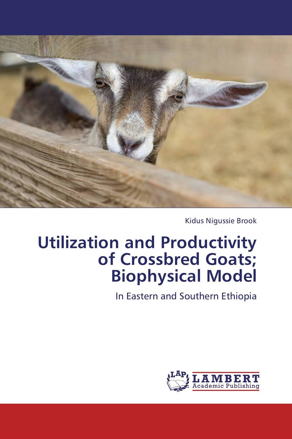 Utilization and Productivity of Crossbred Goats; Biophysical Model