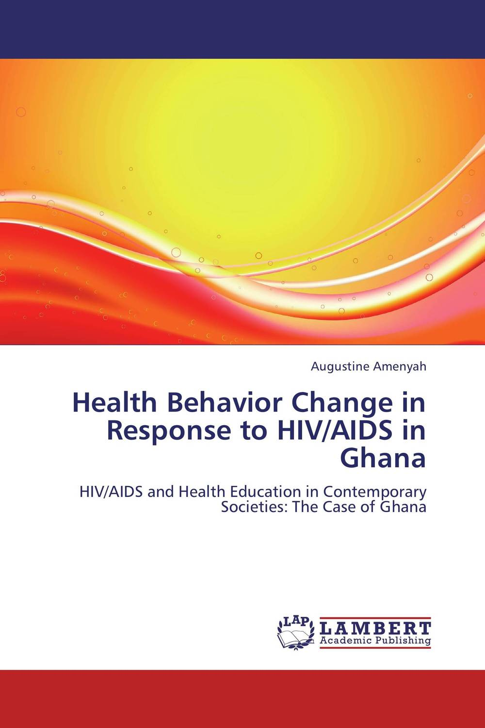 Health Behavior Change in Response to HIV/AIDS in Ghana public parks – the key to livable communities