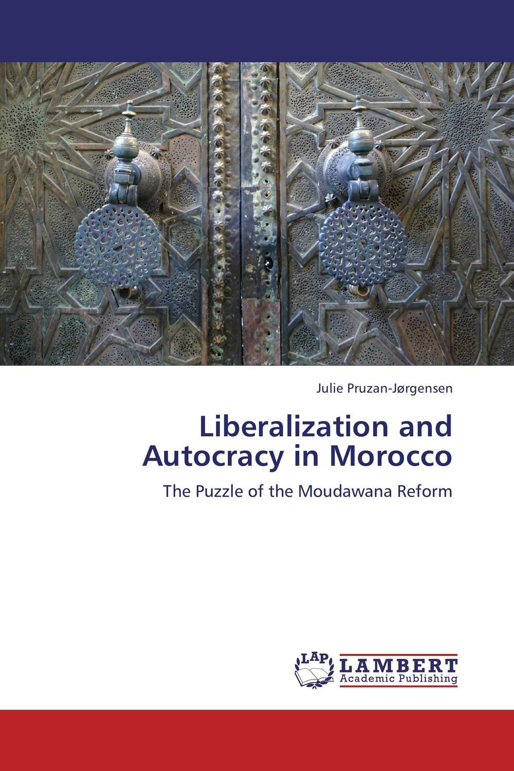 Liberalization and Autocracy in Morocco islam between jihad and terrorism
