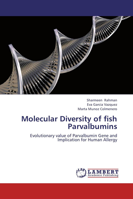 Molecular Diversity of fish Parvalbumins praveen kumar jaiswal and basdeo kushwaha molecular characterization of major ribosomal dna in clarias batrachus