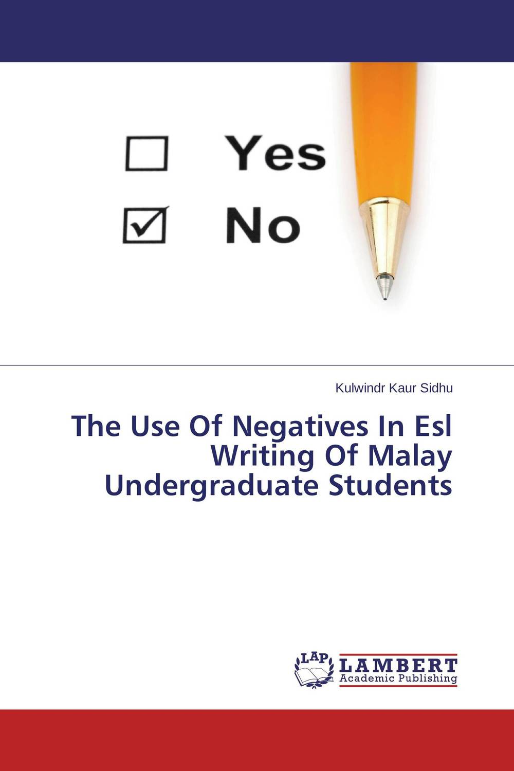 The Use of Negatives In Esl Writing Of Malay Undergraduate Students exploring issues in teaching writing in esl at secondary school level