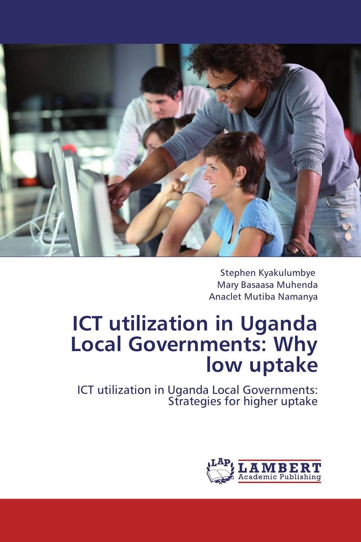 купить ICT utilization in Uganda Local Governments: Why low uptake по цене 5380 рублей