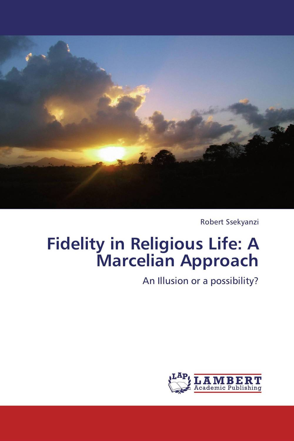 Fidelity in Religious Life: A Marcelian Approach fidelity files the